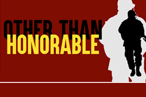 """""""Other Than Honorable"""""""